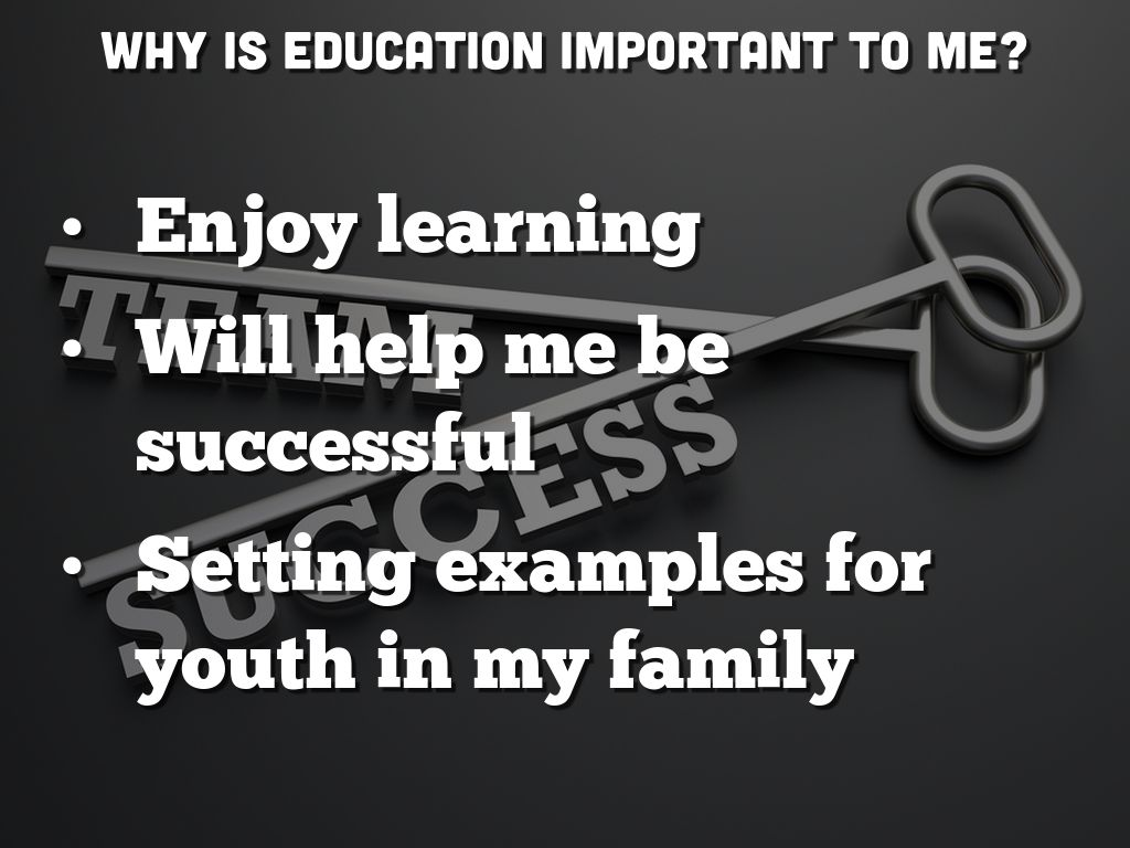 why is education important to me
