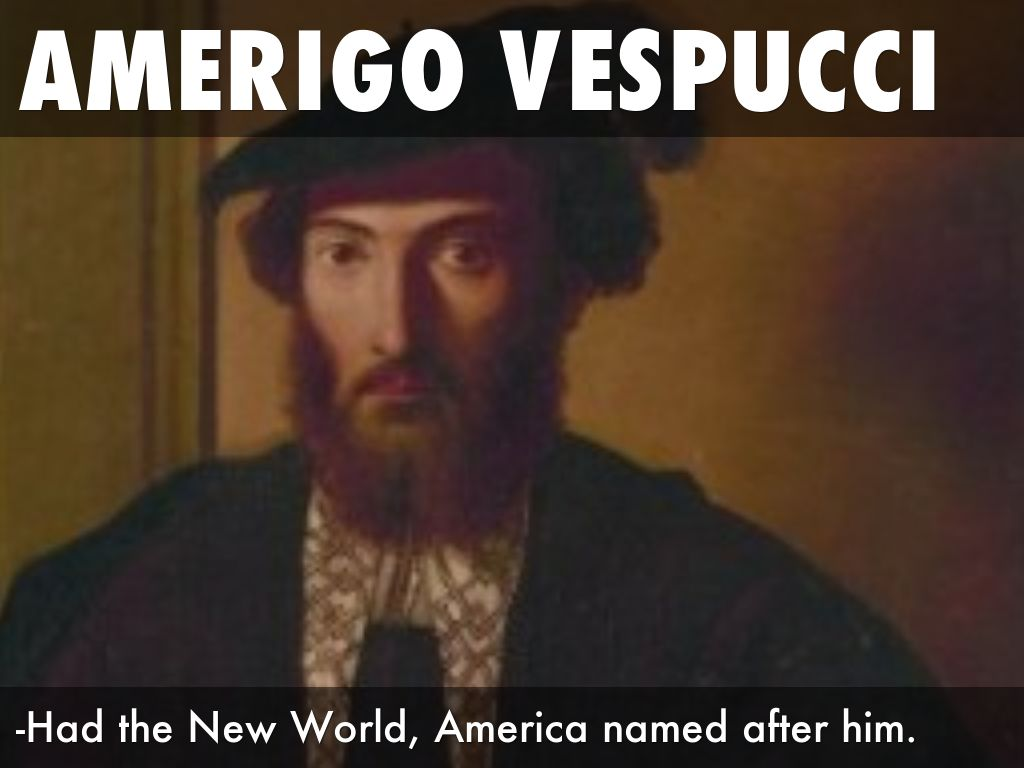 a comparison of amerigo vespucci and christopher columbus and the truth about a real founder of the  The explorer for whom america was named amerigo vespucci will long be the decade following christopher columbus' 'discovery real meaning is even.
