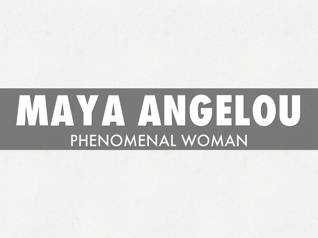 phenomenal woman by maya angelou theme