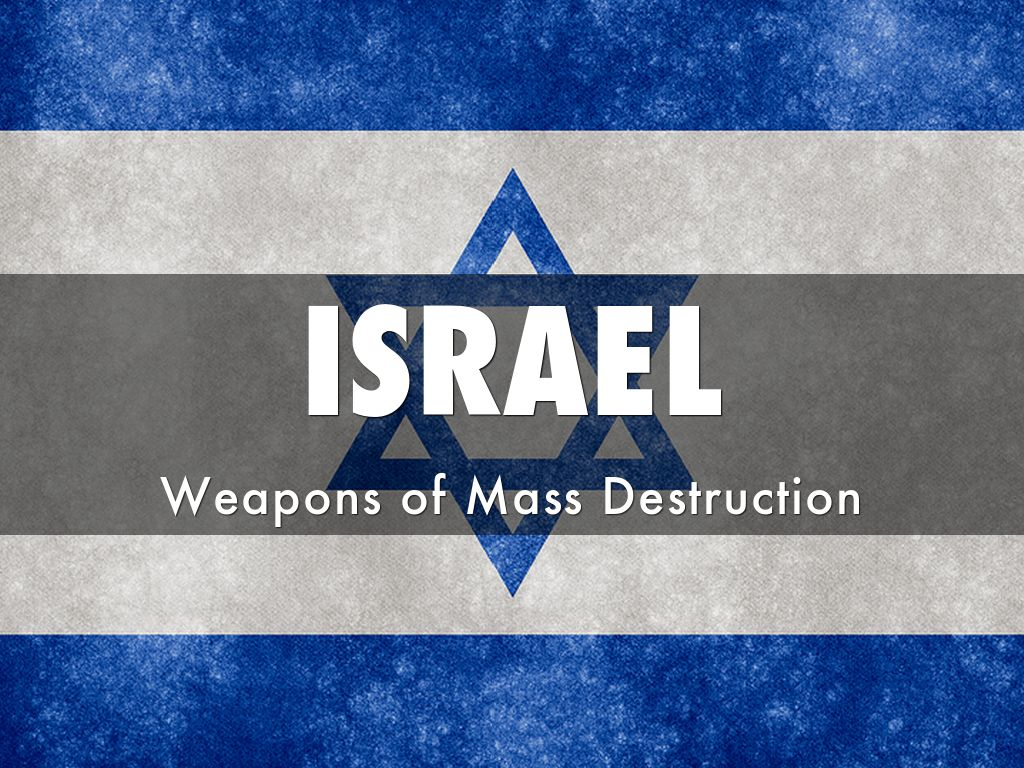 ISRAEL on WMDs & the Gaza Strip