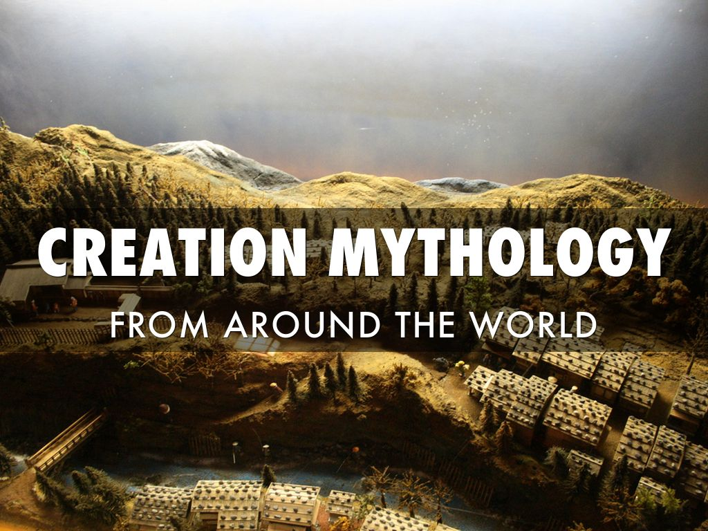 a review of creation myths from around the world