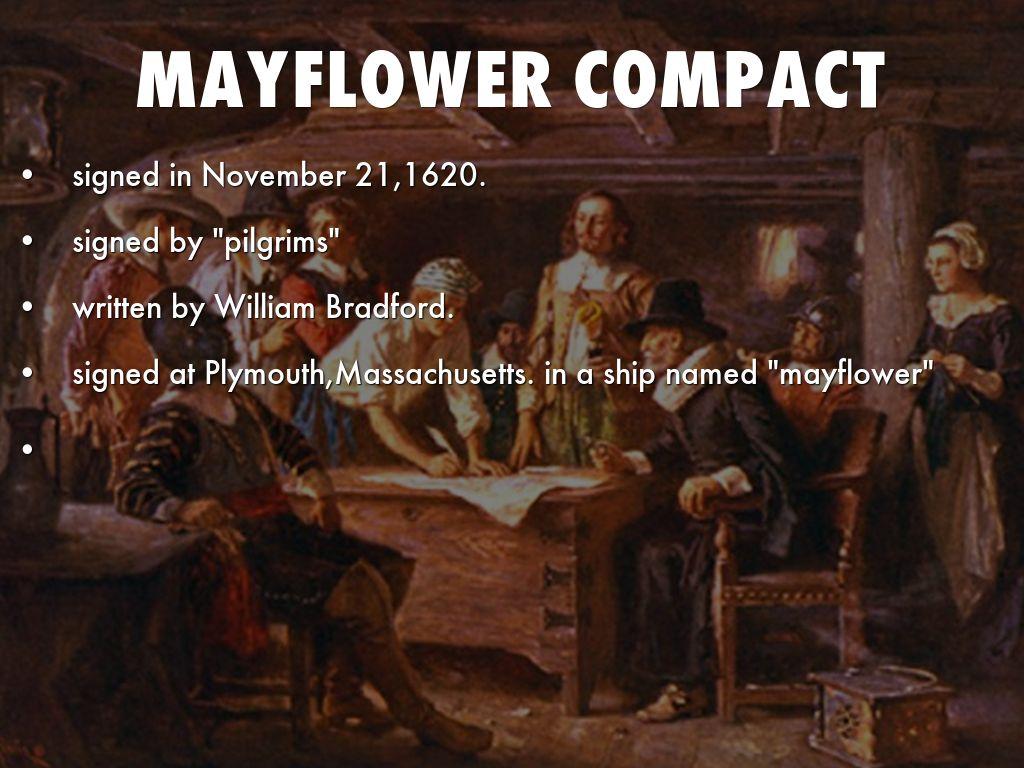william bradford and the mayflower compact (william bradford, of plymouth plantation, ed samuel morison, 75-6) see the mayflower compact in william bradford's hand.