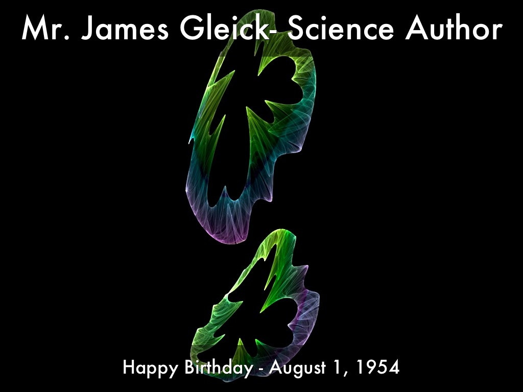 Happy BD James Gleick-Author