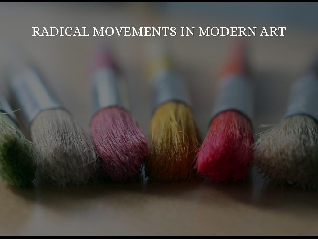 Radical Modernist Movements