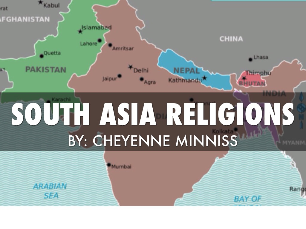 South Asia Religions By Cheyenne Minniss - Asia religion map
