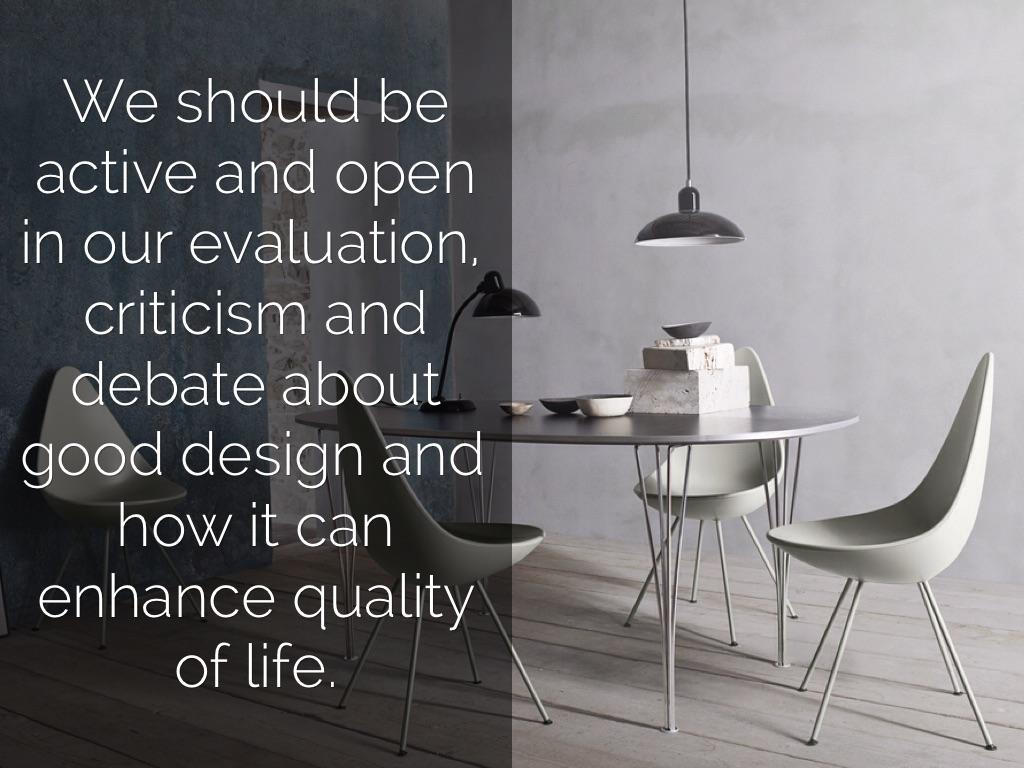 Forget trends and fads  Good design enhances quality
