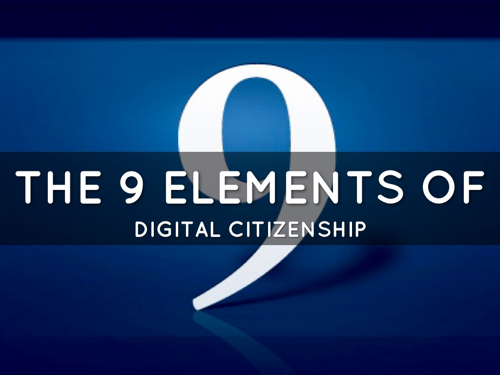 9 Elements Of Digital Citizenship by K Schnack