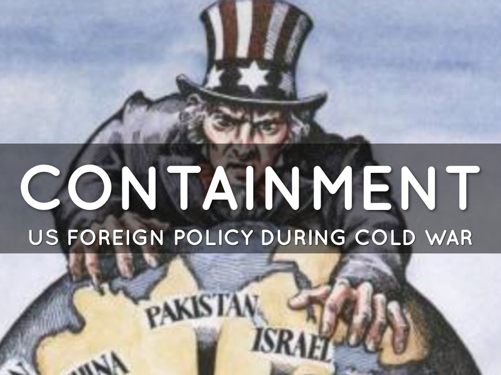 a look at containment as a us policy during the cold war era Kennan's telegram helped form the basis of america's containment policy toward the congress' decision to join nato significantly changed us foreign policy the united states became a part of nato helped strengthen us security, especially during the long cold war era as part.