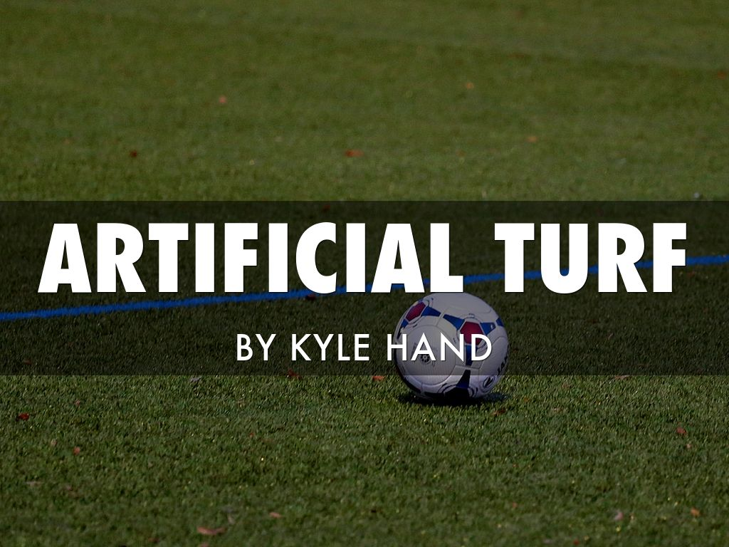 Artificial Turf By Kyle Hand