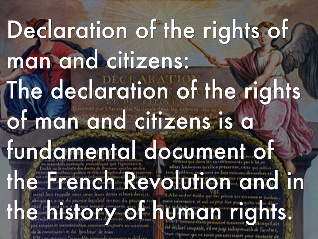 the declaration of the rights of The set-up france was blowing up, the revolution was underway, and it was time to figure out what people wanted to get out of it nothing makes a revolution legit like a good declaration of rights.