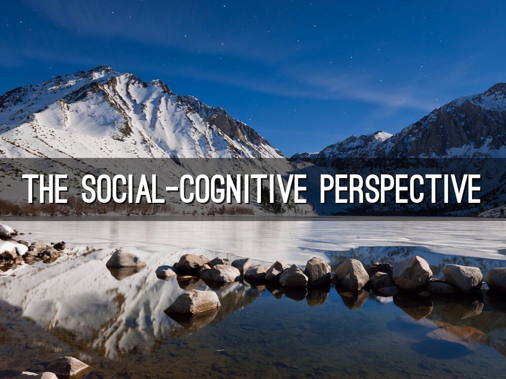 the social cognitive perspective Social cognitive theory emphasizes how cognitive, behavioral, personal, and environmental factors interact to determine motivation and behavior social cognitive theory was presented by albert bandura in response to his dissatisfaction with the principles of behaviorism and psychoanalysis.