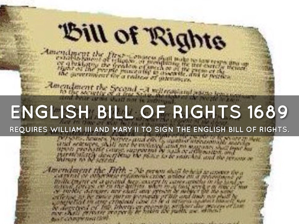 bill of rights of 1689 Back to british history historical background further information: fundamental laws of england 18th-century english jurist william blackstone attempted to explain the rights of english citizens.