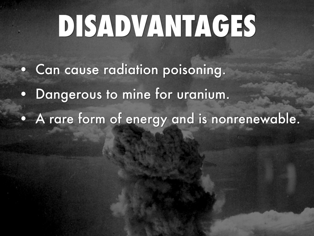 Disadvantages Of Nuclear Energy by Paige Owen