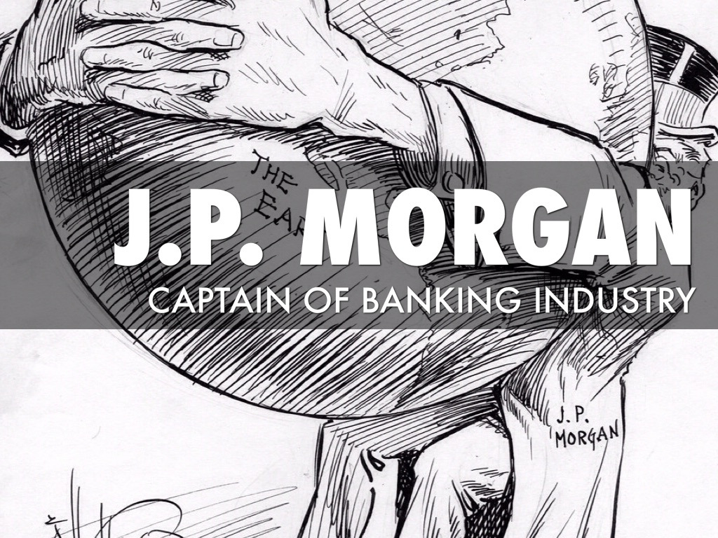 Jp Morgan Captain Of Industry Captain Of Industry Or