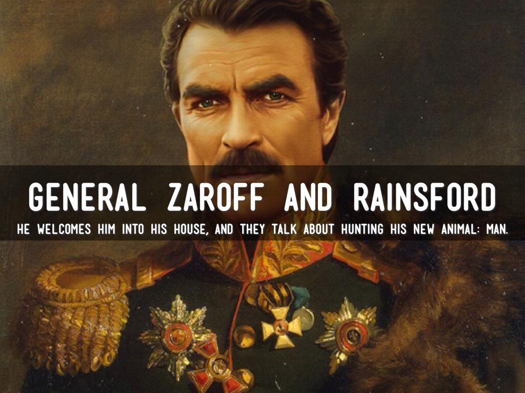 general zaroff Suspense the most dangerous game sep 23 1943 cast: narrator cbs anncr (1 line) sanger rainsford general zaroff ivan, the deaf-mute chou-chou, the falcon.