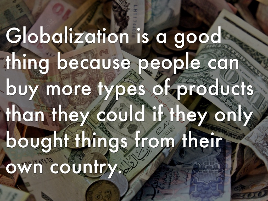 Globalization Is Good For The U.S
