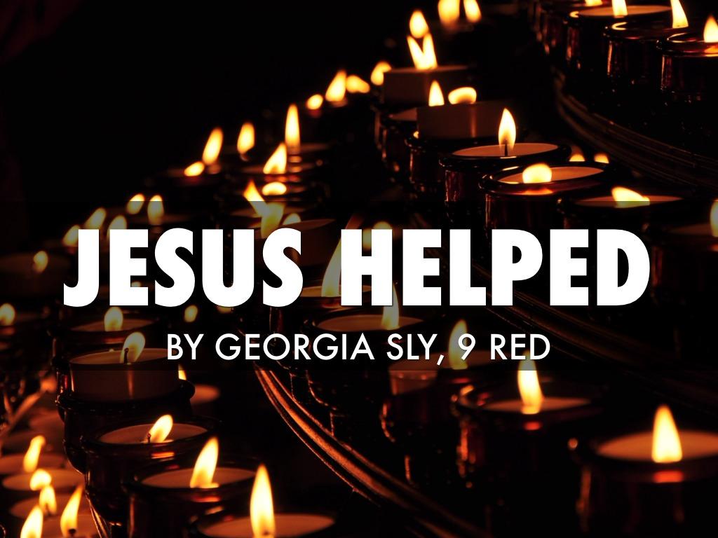 Jesus Helped