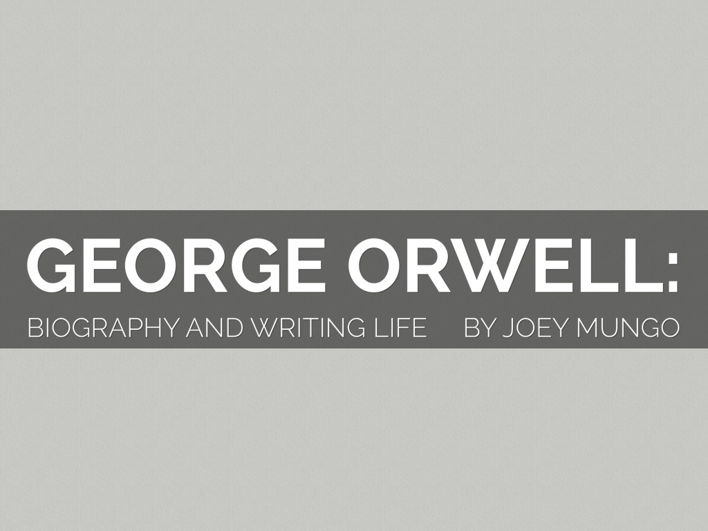 a biography of english writer george orwell Why i write, the essay of george orwell first published: summer 1946 by/in gangrel, gb, london.