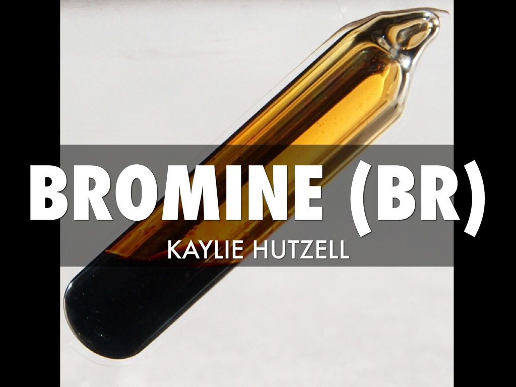 bromine by kaylie hutzell