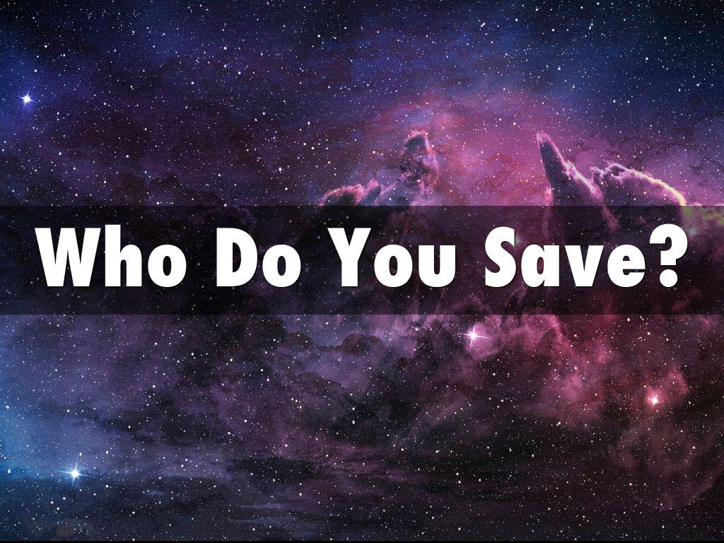 Who Do You Save?