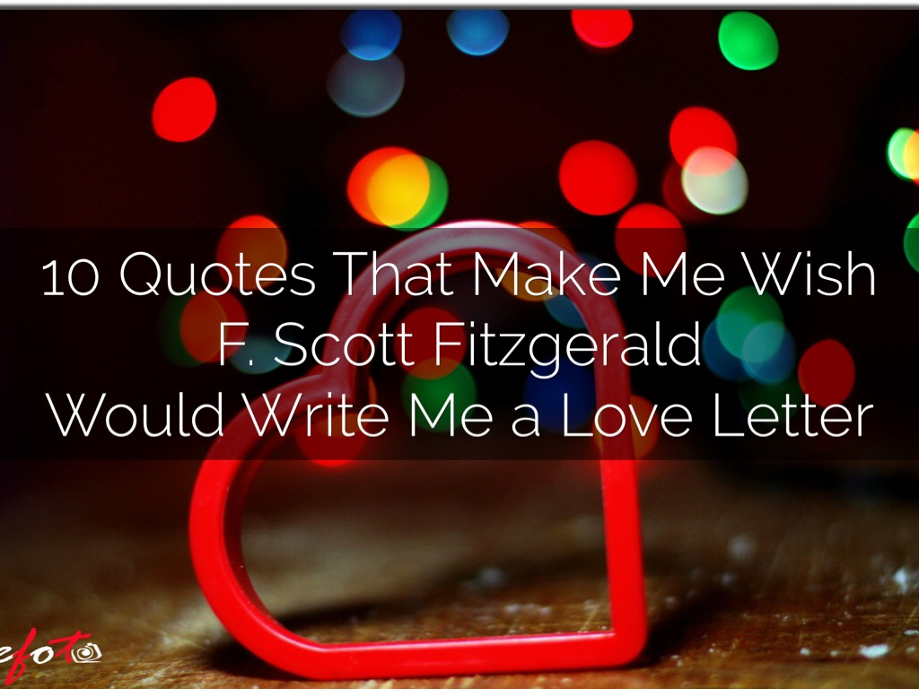 F Scott Fitzgerald Love Quote 10 Fitzgerald Quotescheryl Thompson