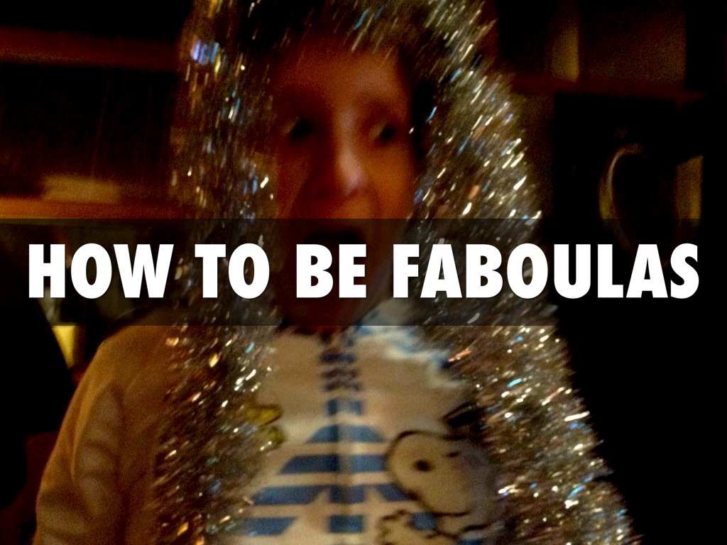 How To Be Fabulas