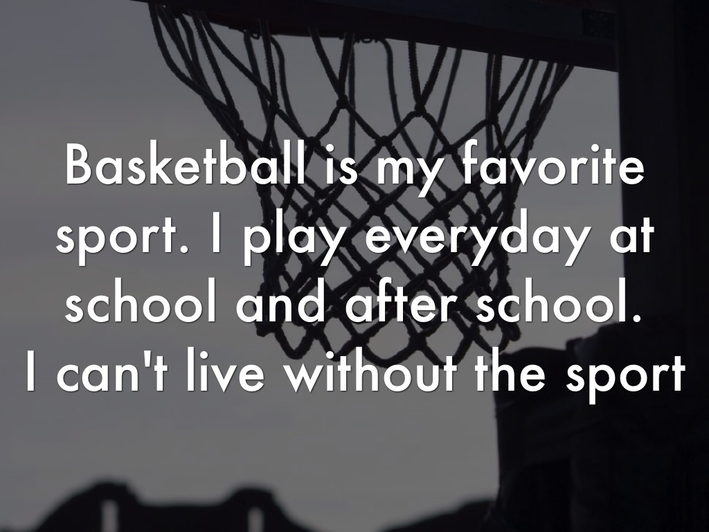 my favorite sports is basketball Basketball - basketball is my favorite sport, i like the way they dribble up and down the court wolverinesportsanalytics / basketball code issues 0 pull.
