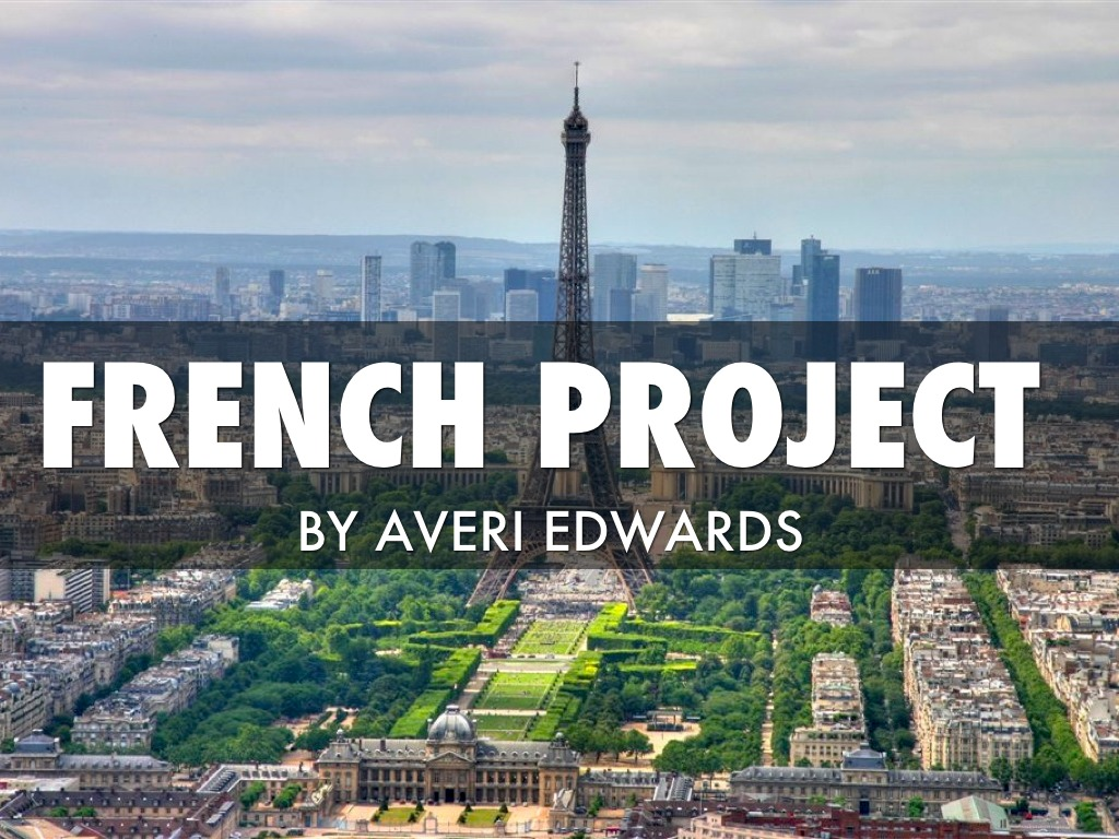 french prject Project-based learning is a useful tool to help students grasp difficult concepts they can be especially powerful for teaching a foreign language.