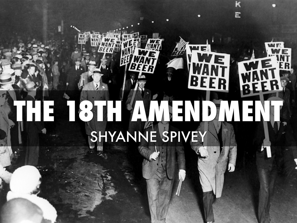 the eighteenth amendment The eighteenth amendment was one of the most notorious failures of attempted  social engineering in american history many progressive reformers believed.