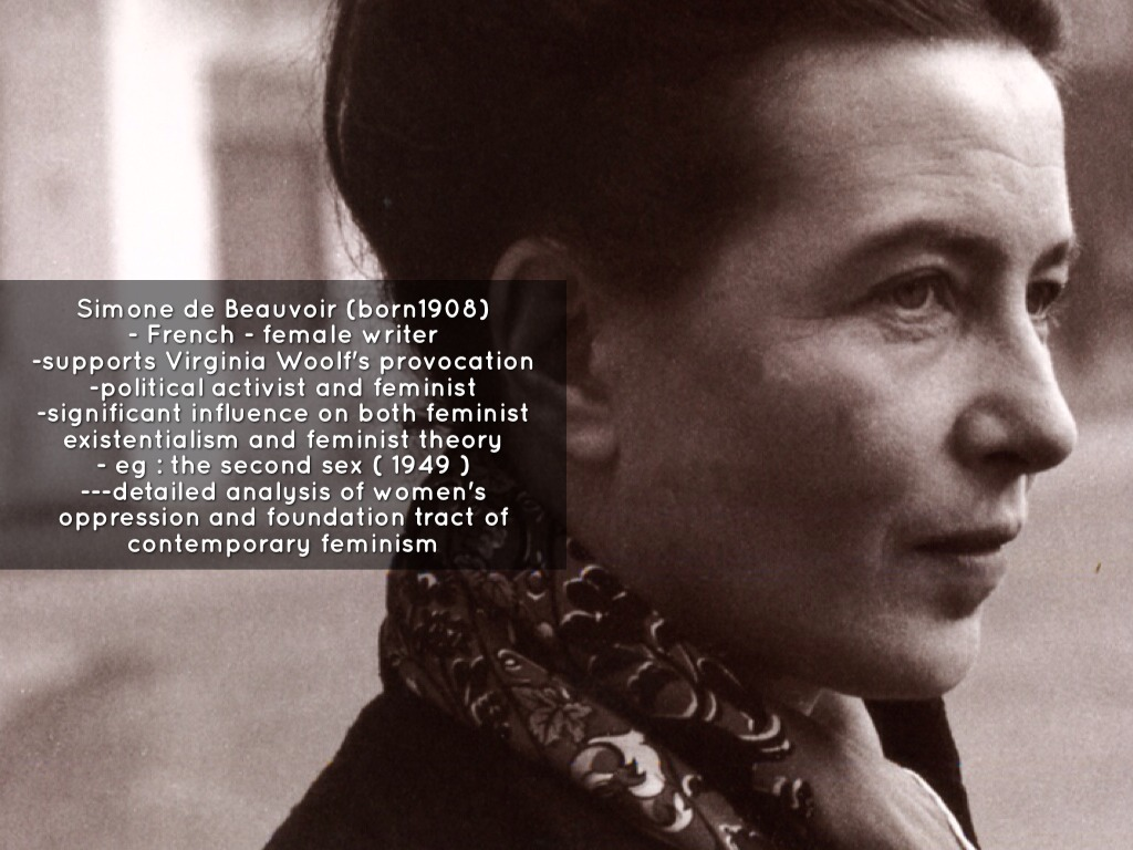 "simone de beauvoir feminism and existentialism Other: beauvoir's existential feminism abstract simone de beauvoir consideredthe second sexto be more of a ""reflection,"" rather than a war-cry or how-to book for women to follow."