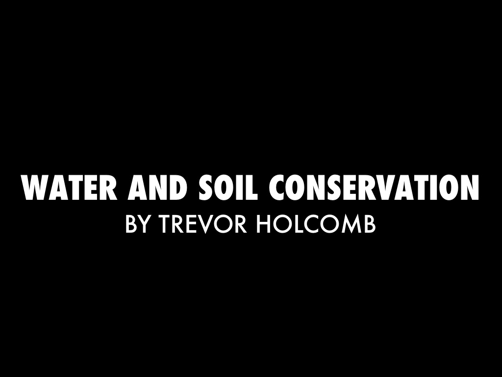 Water And Soil Conservation