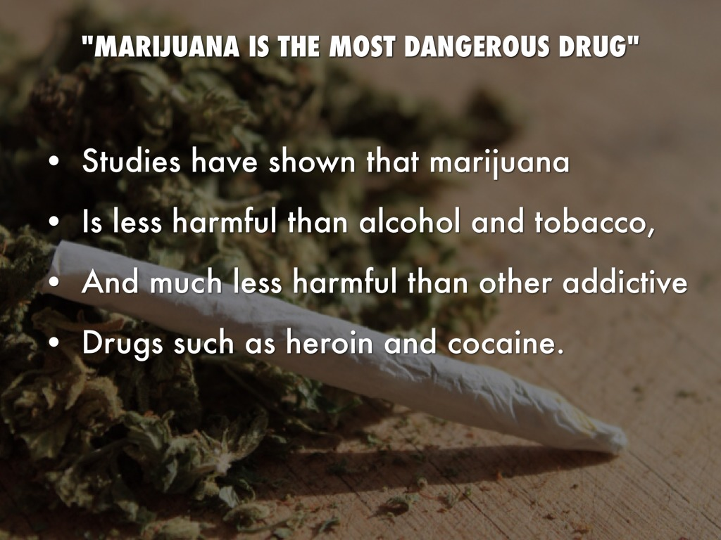 is marijuana less harmful than other drugs