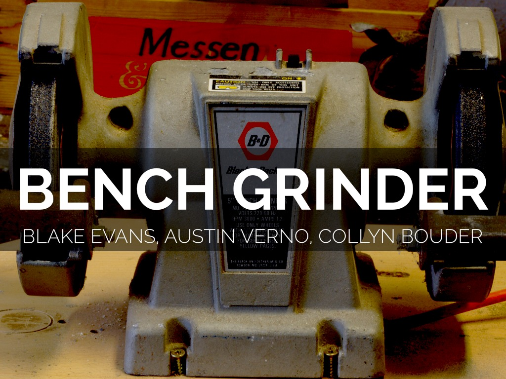Bench Grinder Safety By Collyn Bouder