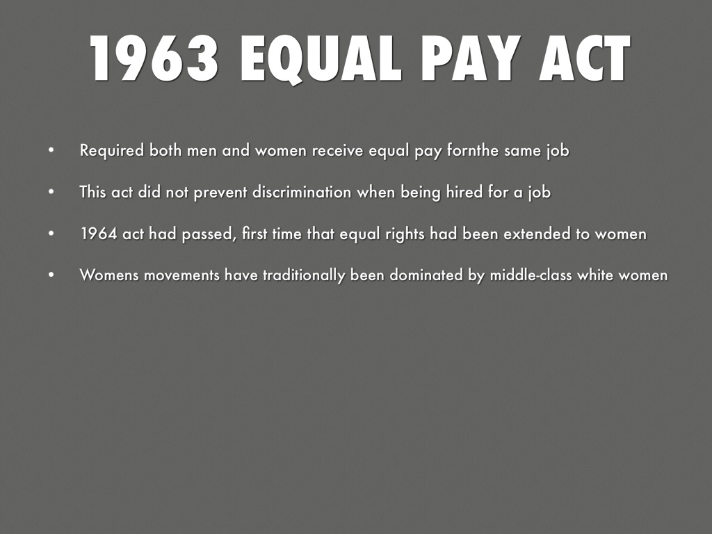 the equal pay act of 1963 paper The equal pay act of 1963 guarantees that male and female employees that are performing essentially identical jobs cannot be compensated different amount because of their genders to be considered identical jobs, they must require the same level of skill, responsibilities, effort, working conditions, and take place in the same location.