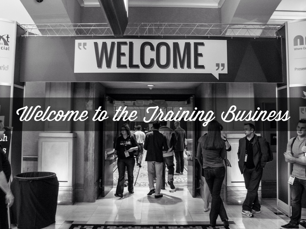 Welcome to the Training Business