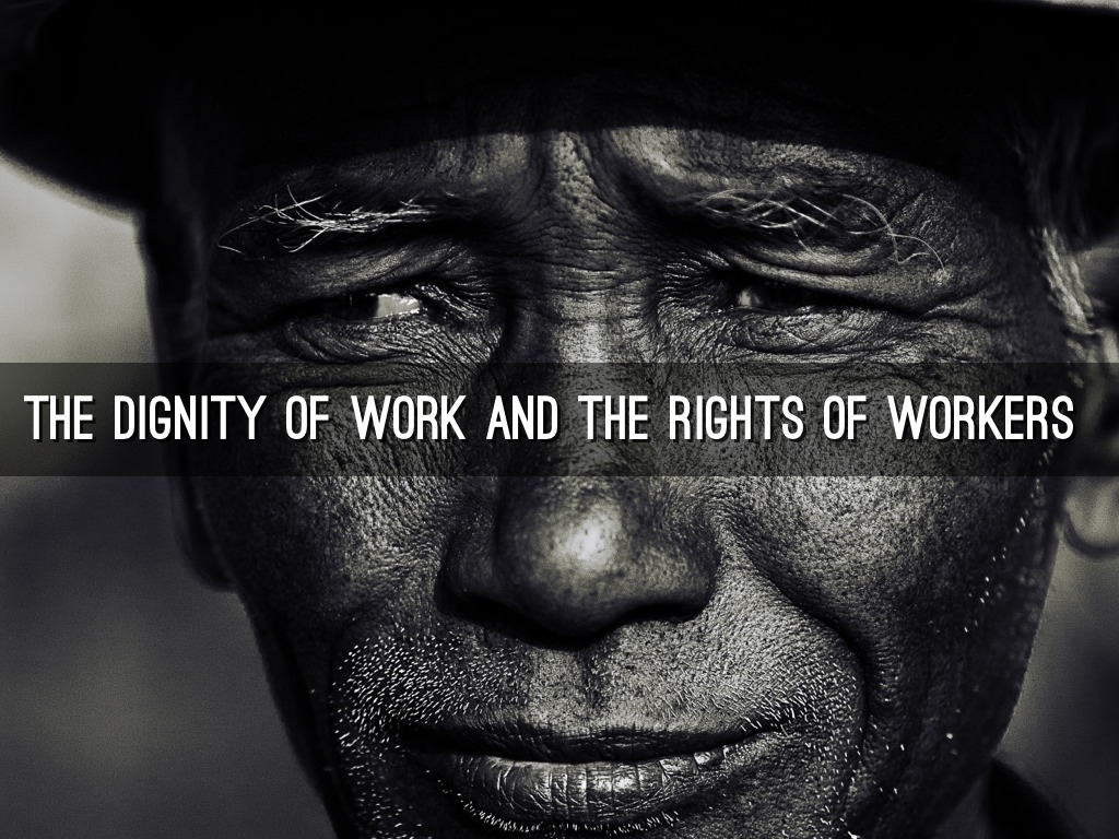 the dignity of working men by
