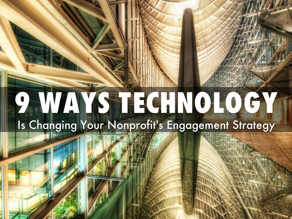 9 Ways Technology Is Changing Your Nonprofit Engagement Strategy