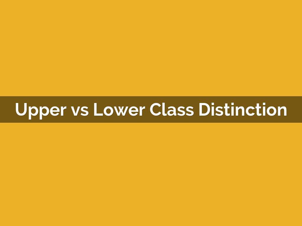 upper vs lower class