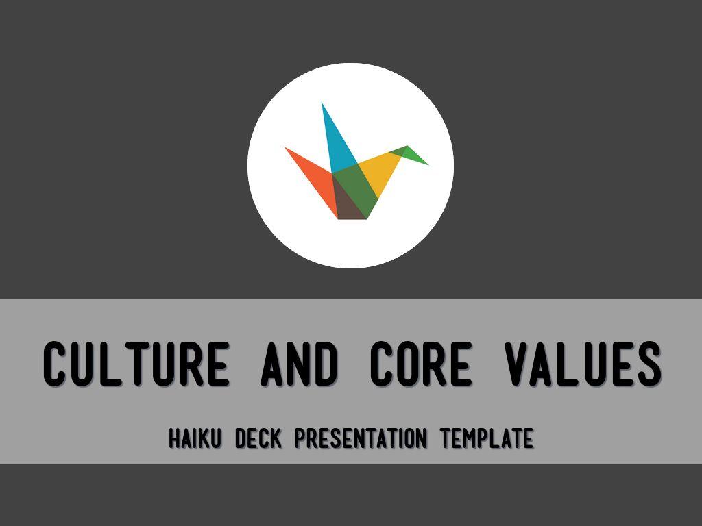 Copie de Culture and Core Values Haiku Deck Presentation Template