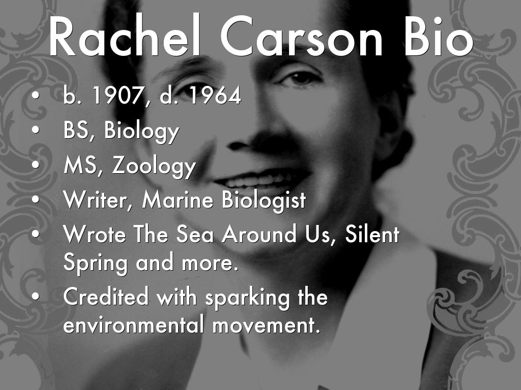 rachel carson bio Mid-20th-century technological advances caused many to ignore the potentially negative effects one early voice of caution was that of rachel carson.