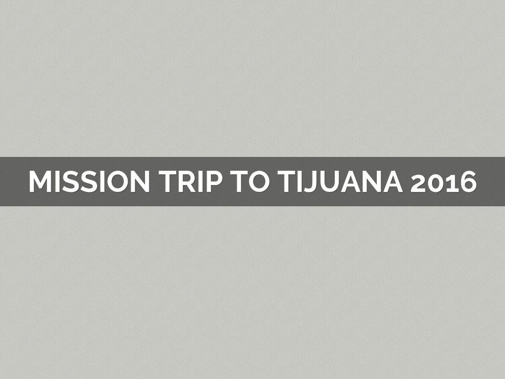Mission Trip To Tijuana