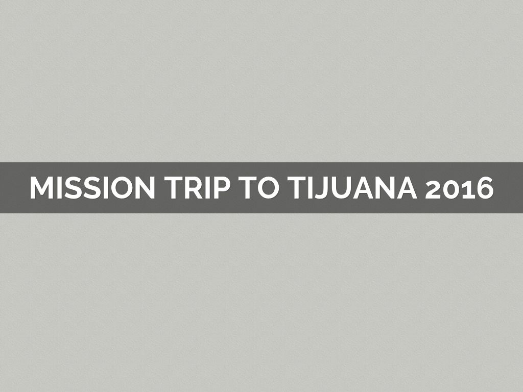 Mission Trip To Tijuana