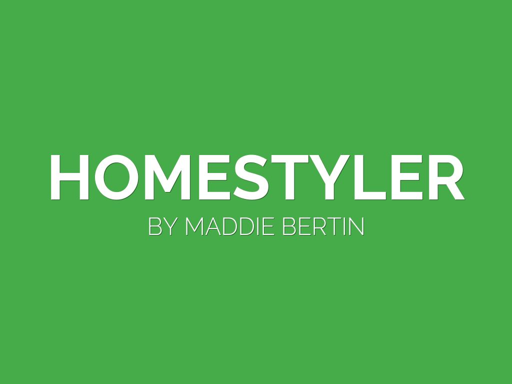 Presentations and templates by maddie bertin for Homestyler old version