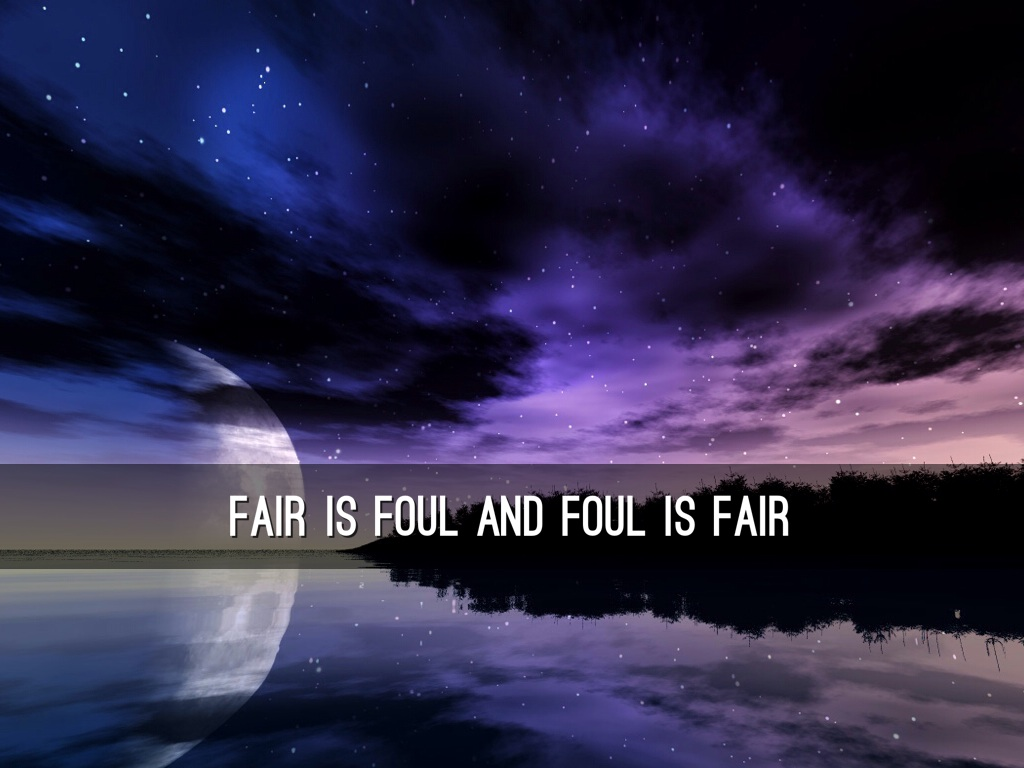the theme of fair is foul and foul is fair in shakespeares macbeth