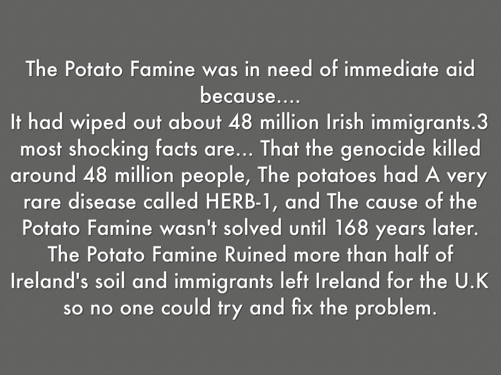 irish potato famine solution The great famine was so severe it was given three alternate names: irish potato famine, great irish famine, or famine of 1845-1849 although crop failure is one of many reasons to why famines occur, there are several reasons why scarcity exists.