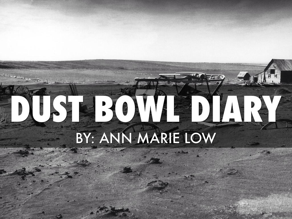 dust bowl diary essay Get this from a library dust bowl diary [ann marie low] -- the author recounts her experiences growing up in north dakota from 1928 to 1937 the years of the dust bowl and depression.