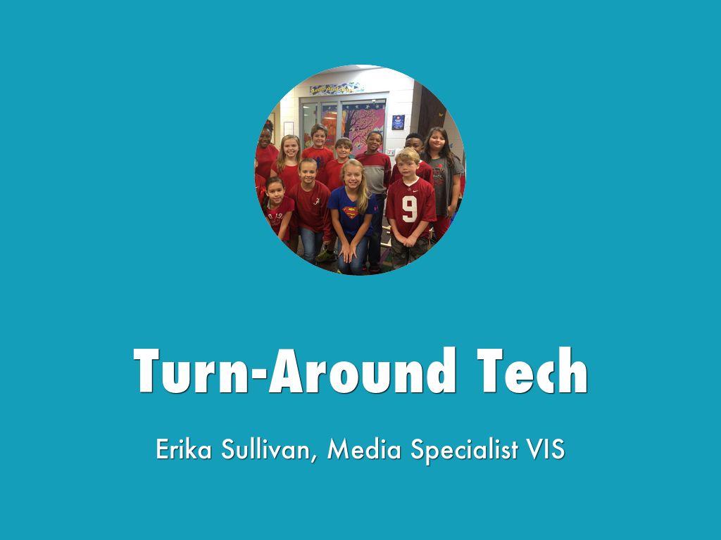 Turn-Around Tech