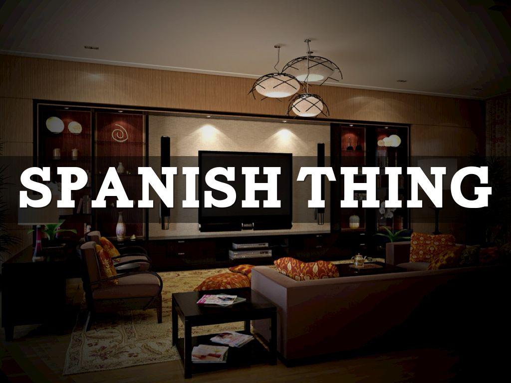 Spanish Thing