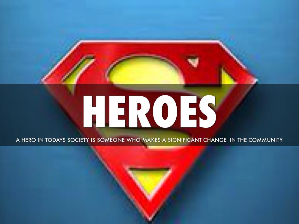 heros of todays society