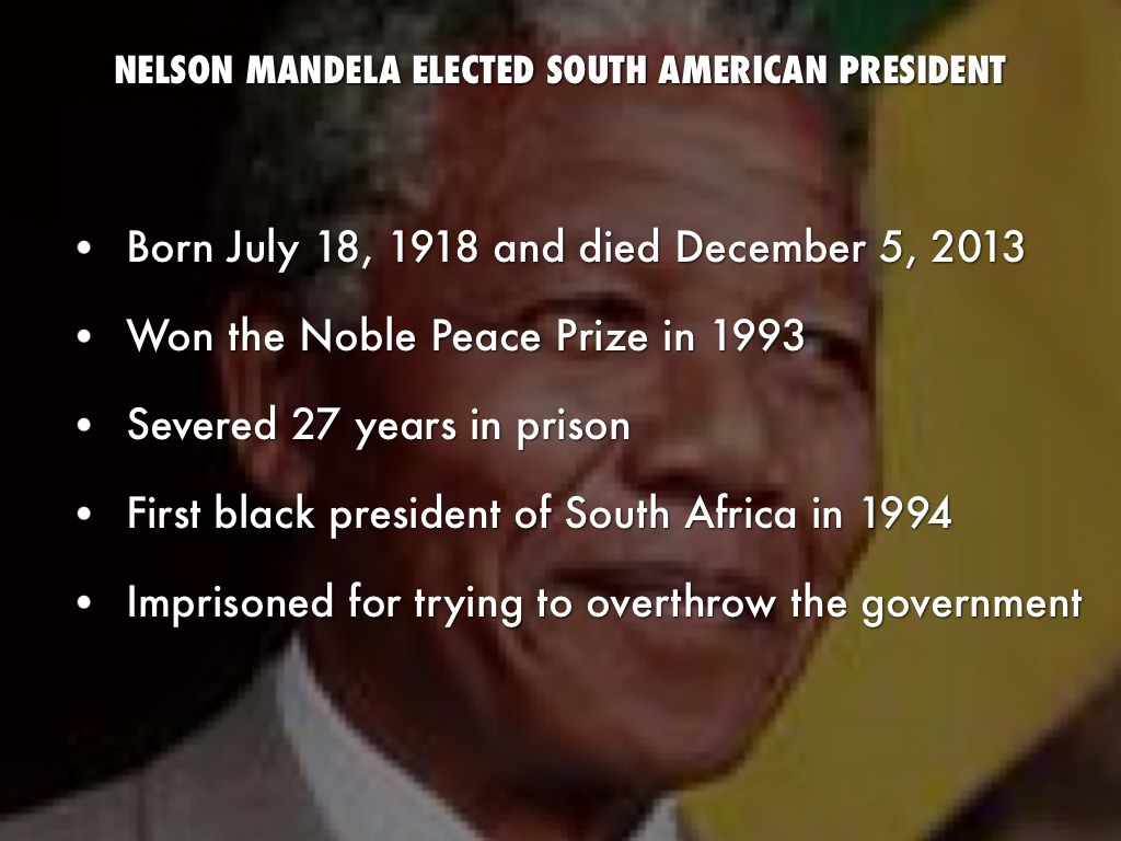 south america nelson mandela essay South america--nelson mandela essay by one of the greatest contributors to the abolition of apartheid in south africa was nelson mandela, south africa's former.